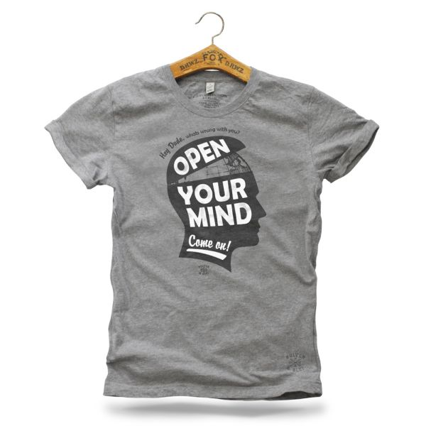 Open Your Mind Dude